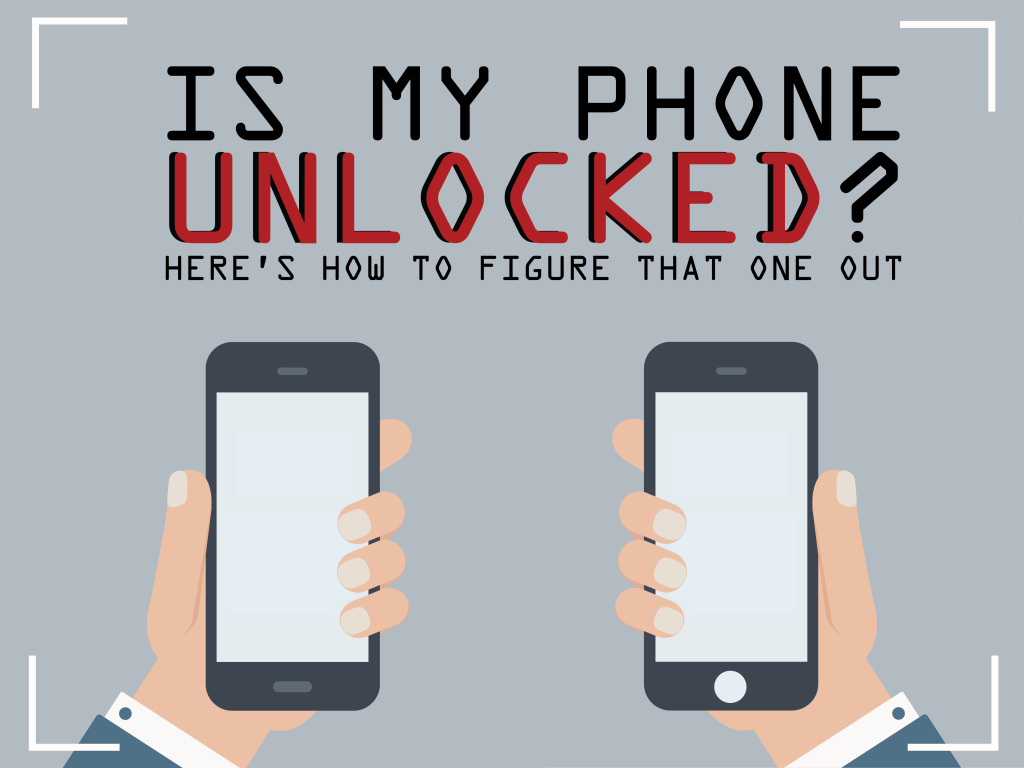 Is My Phone Unlocked? Here's How to Figure That One Out : Cover