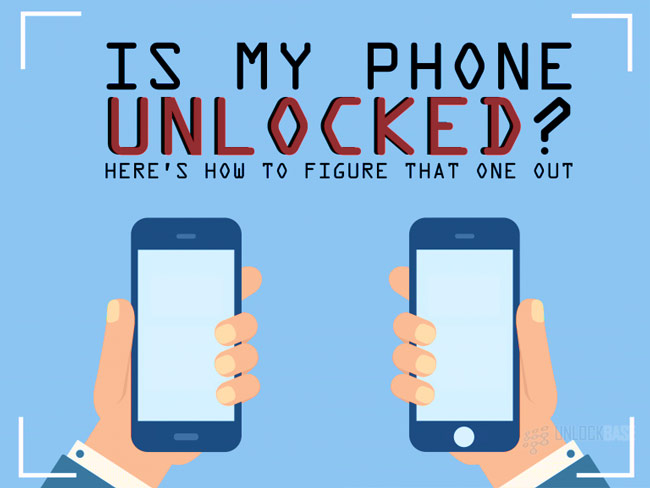 How to Figure Out if Your Phone is Unlocked?