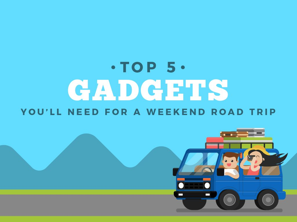 Top 5 Gadgets You'll Need for a Weekend Road Trip : Cover