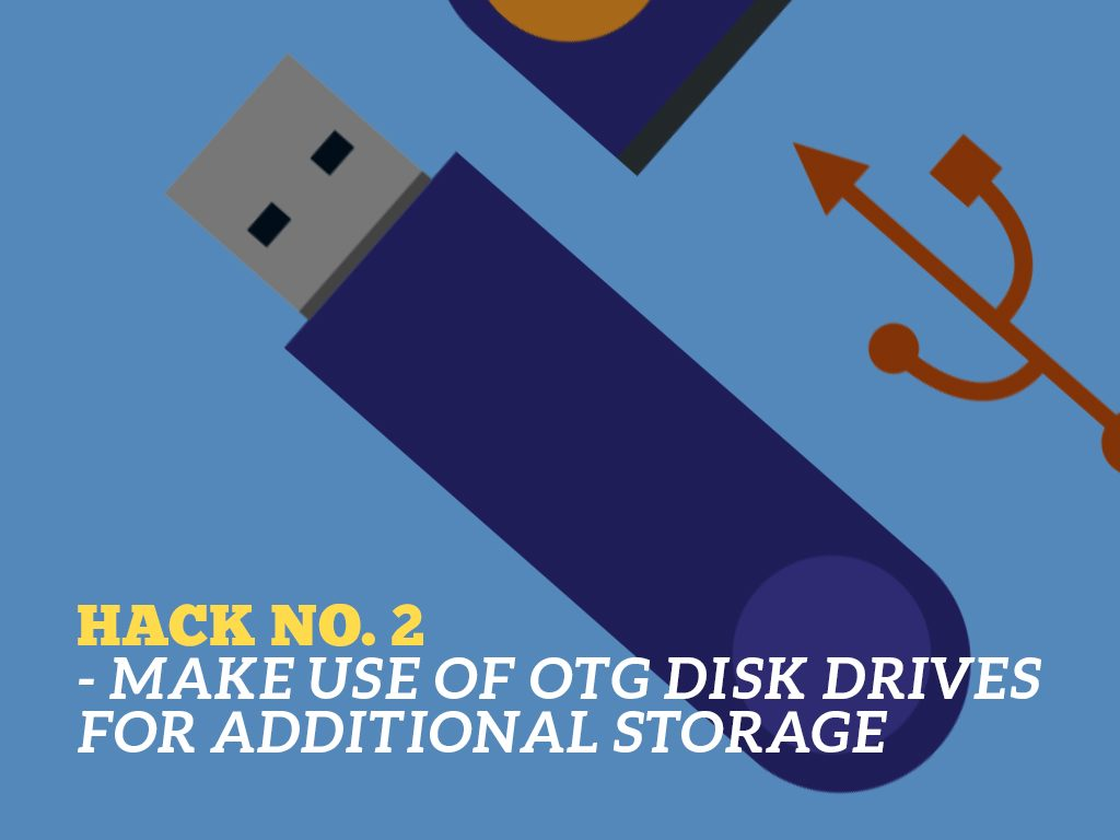 The Ultimate Phone Hacks for Millennials : OTG Disk Drives