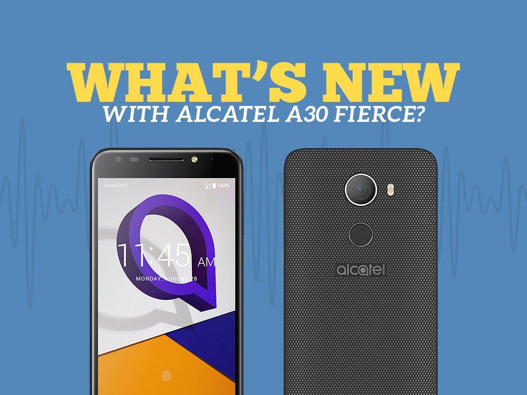 Great Phones We Unlock: Alcatel A30 FIERCE from MetroPCS : Whats New Alcatel A30 Fierce