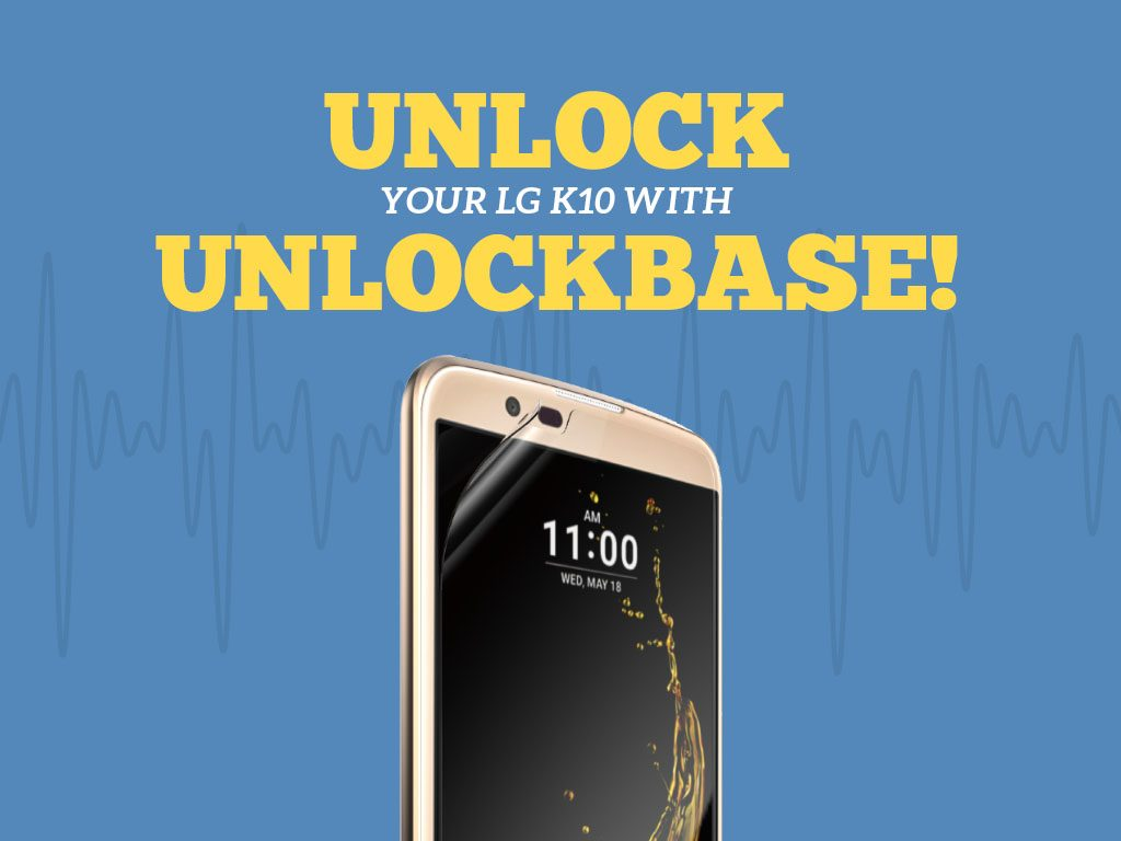 Unlock your LG K10 with UnlockBase : Unlock Your LG K10 with UnlockBase