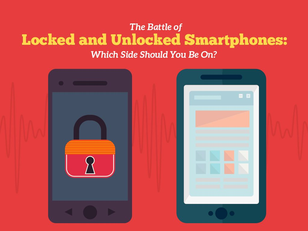 Locked vs. Unlocked Smartphones: Which Side Are You?