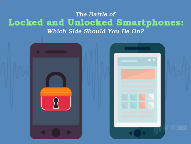 The Battle of Locked and Unlocked Smartphones: Which Side Should You Be On?