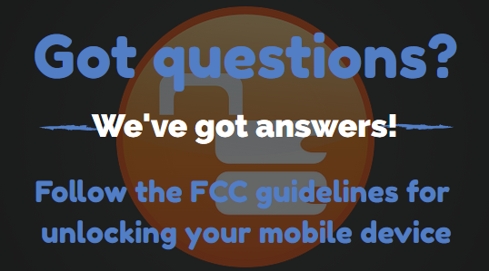 10 Most Frequently Asked Questions Answered Pertaining the FCC Guidelines on Mobile Device Unlocking