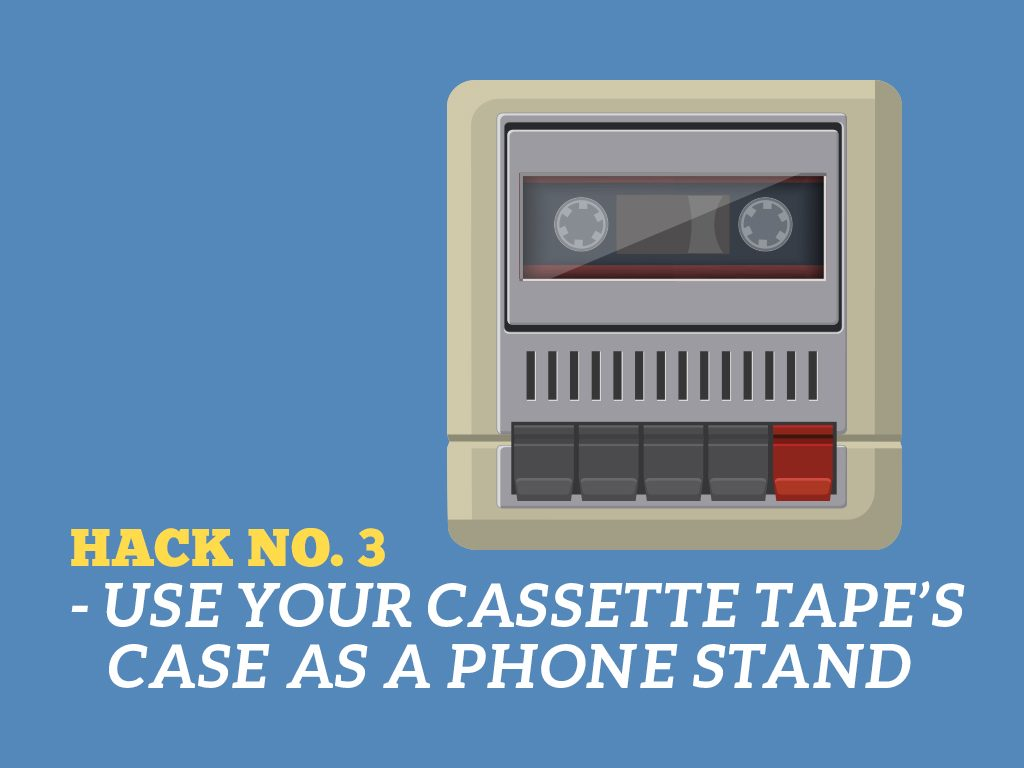 The Ultimate Phone Hacks for Millennials : Cassette Tapes Case As Phone Stands