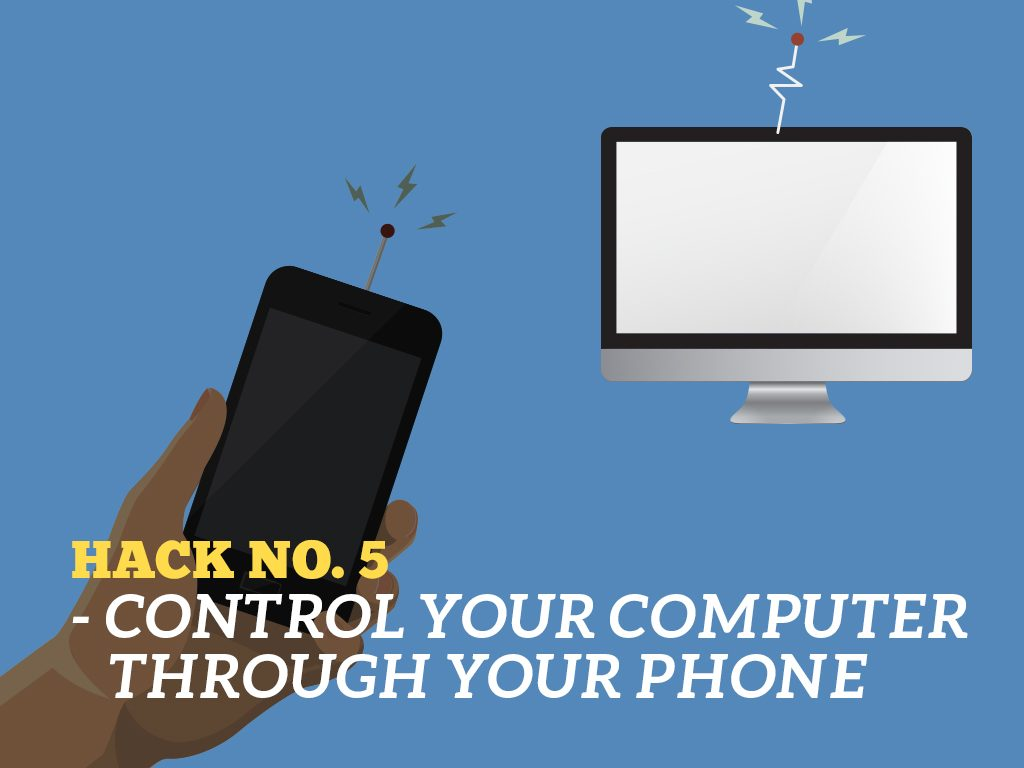 The Ultimate Phone Hacks for Millennials : Control Your Computer
