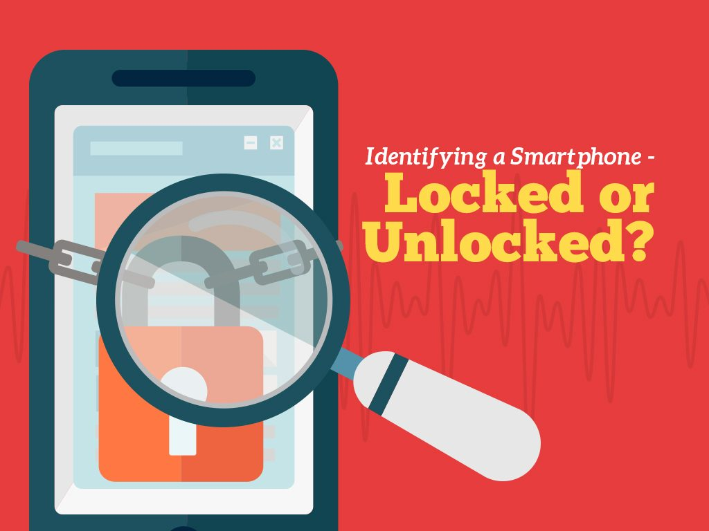 Identifying Locked vs. Unlocked Smartphones
