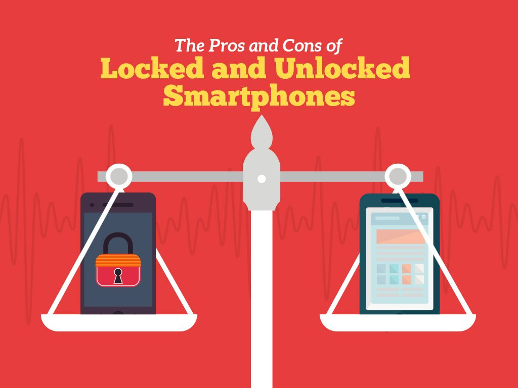 Locked vs. Unlocked Smartphones: Pros and Cons