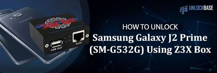 How to Unlock Samsung Galaxy J2 Prime (SM-G532G) Using Z3X Box