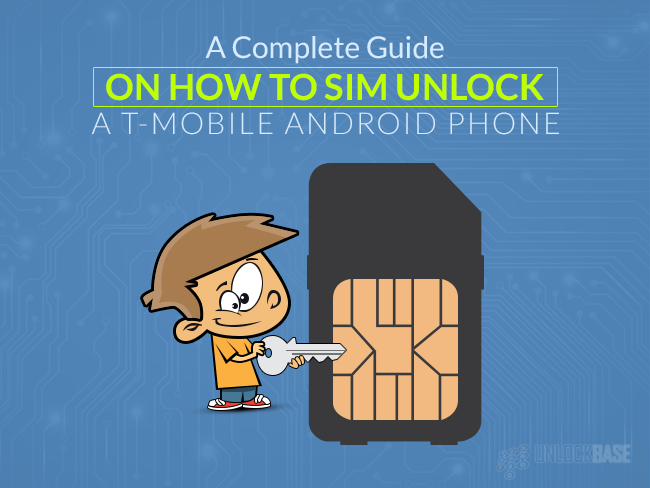 A Complete Guide On How To SIm Unlock a T-Mobile Android Phone