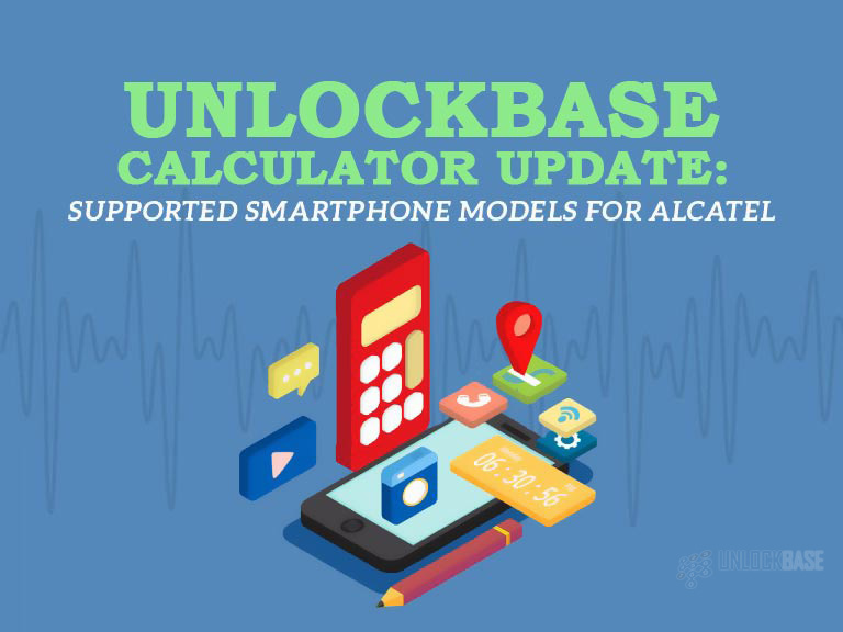 Alcatel Calculator (Updated Models by UnlockBase as of August 31, 2017))