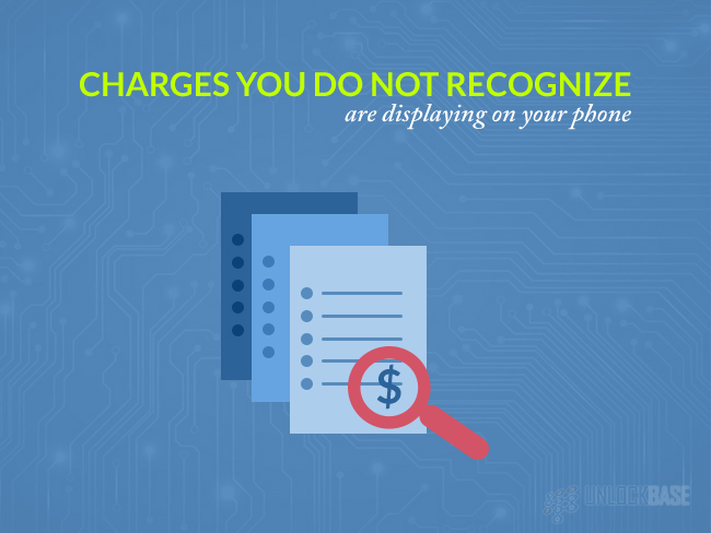Charges you do not recognize are displaying on your phone