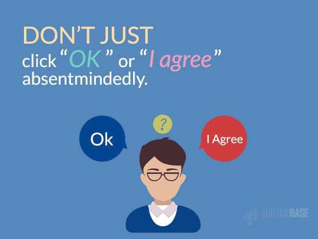 "Don't just click ""OK"" or ""I agree"" absentmindedly"