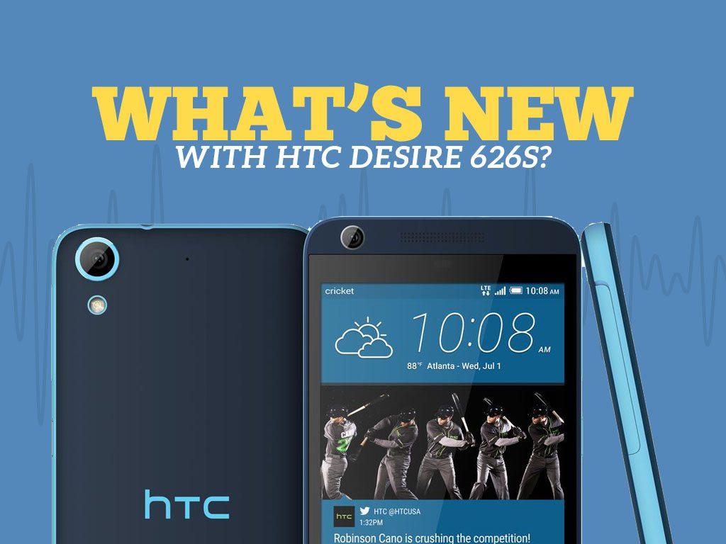 Great Phones We Unlock_HTC Desire 626s: What's New