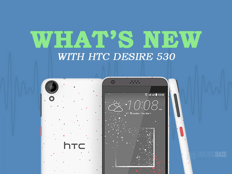 HTC Desire 530: What's New?