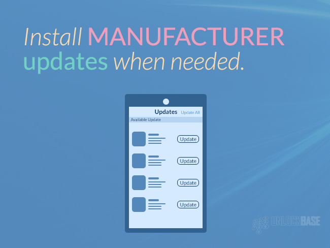 Install manufacturer updates when needed