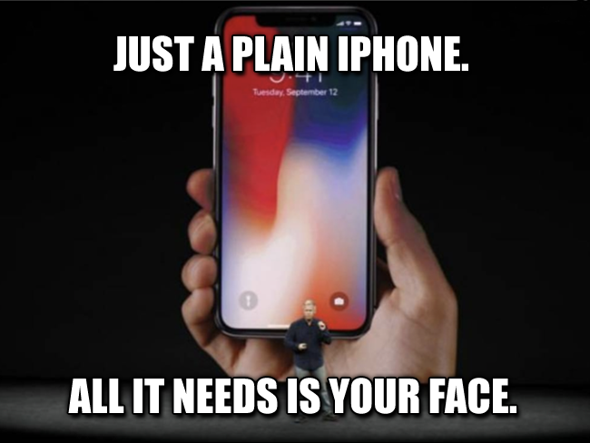 Just a plain iPhone. All it needs is your face.