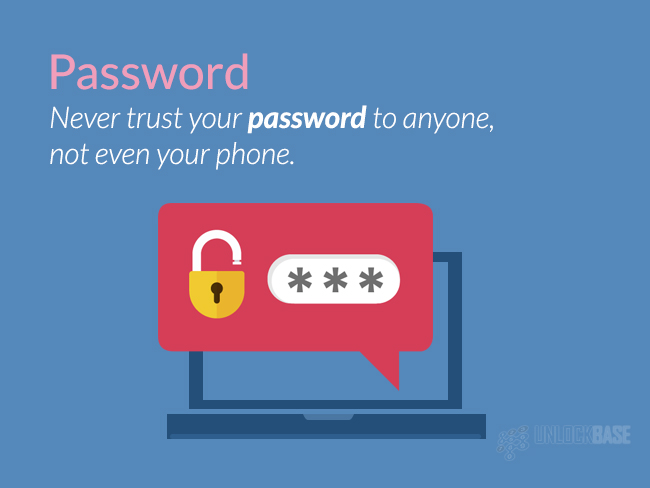 Never trust your password to anyone, not even your phone