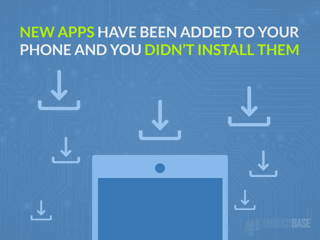 New apps have been added to your phone and you didn't install them