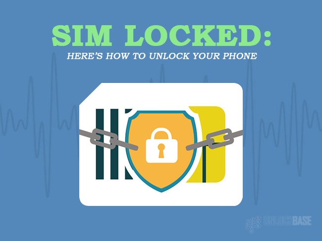 SIM Locked: Here's How to Unlock Your PHone