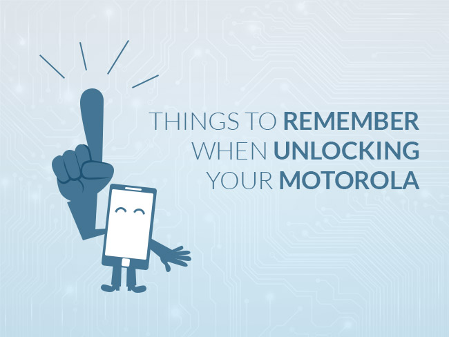 Things To Remember When Unlocking Your Motorola