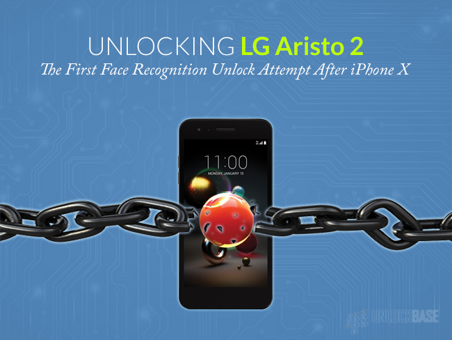 Unlocking LG Aristo 2: The First Face Recognition Unlock Attempt After iPhone X