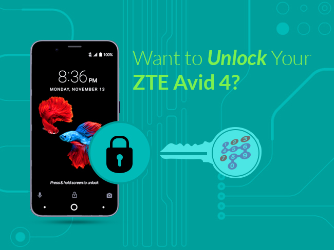 Want to Unlock Your ZTE Avid 4?