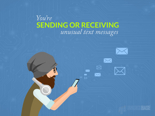 You're sending or receiving unusual text messages