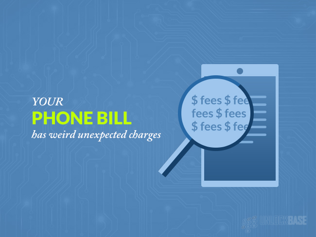 phone bill has weird unexpected charges