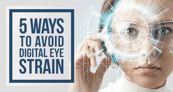 5 Ways To Avoid Digital Eye Strain