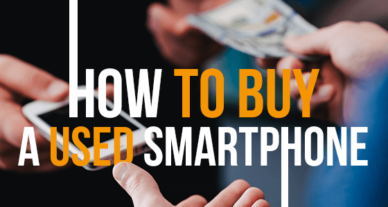 How to buy a used Smartphone