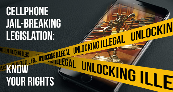 Cellphone jailbreaking legislation: know your rights