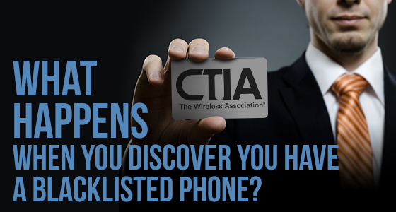 What happens when you discover you have a Blacklisted Phone?