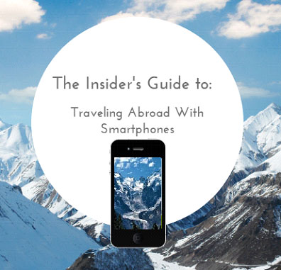 The Insider's Guide to Traveling Abroad With Smartphones