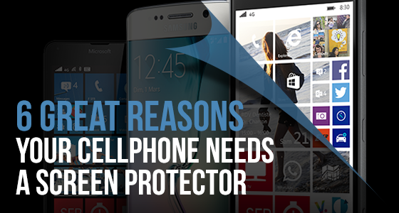 6 great reasons your cellphone needs a screen protector