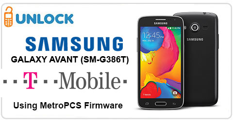 Unlock Samsung Galaxy Avant (SM-G386T) from T-Mobile using MetroPCS Firmware