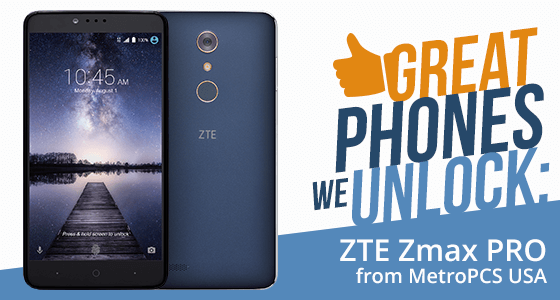 Unlock ZTE ZMAX PRO from MetroPCS USA