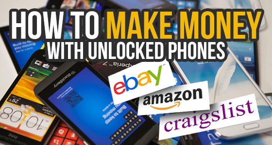 How to Make Money with Unlocked Phones
