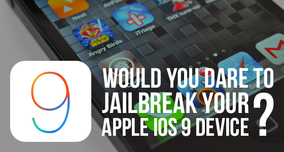 Would you dare to jailbreak your Apple iOS 9 device?